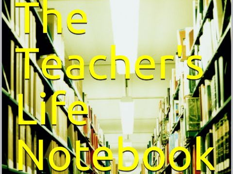 The Teacher's Life Notebook
