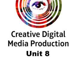 BTEC Nationals Creative Digital Media Production 2017 UNIT 8 - Responding to a Commission - Lesson 2