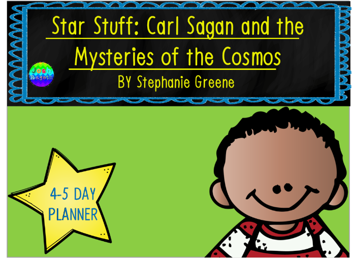 Star Stuff Carl Sagan and the Mysteries of the Cosmos 4-5 Day Lesson Plan
