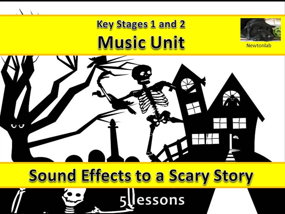 Sound Effects to 'A Scary Story' Unit-Five Music Lessons - Key Stages 1 and 2