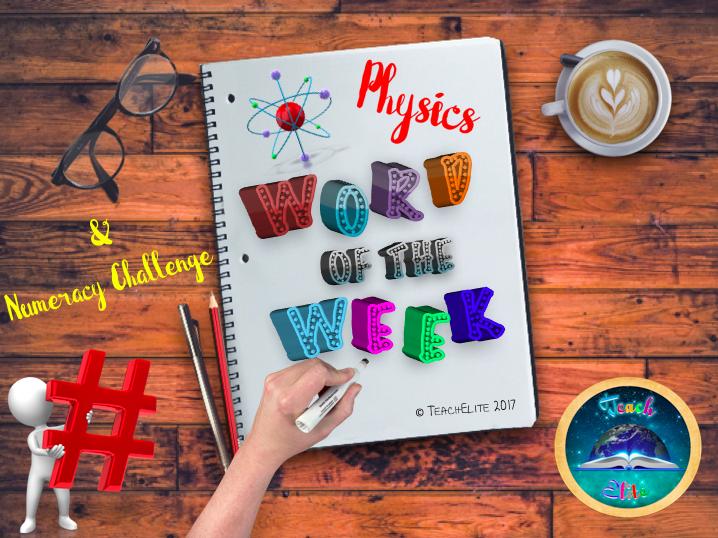 Physics Summer Term WORD OF THE WEEK Lit & Num Bundle