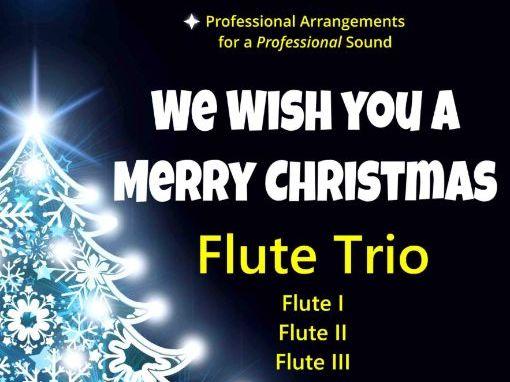 We Wish You A Merry Christmas (Flute Trio)