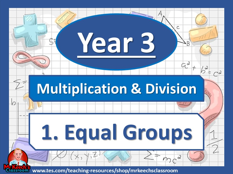 Year 3 – Multiplication and Division – Equal Groups - White Rose Maths