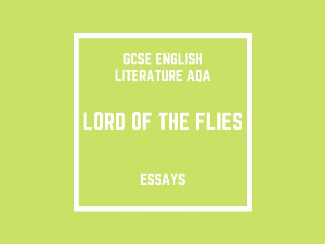 GCSE English Literature AQA: Lord of the Flies (essays)