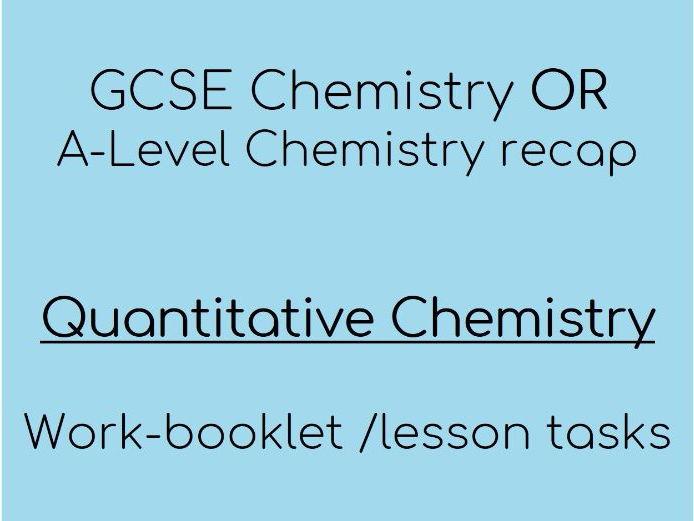 GCSE/ A level Chemistry Quantitative Chemistry worksheets/ lesson