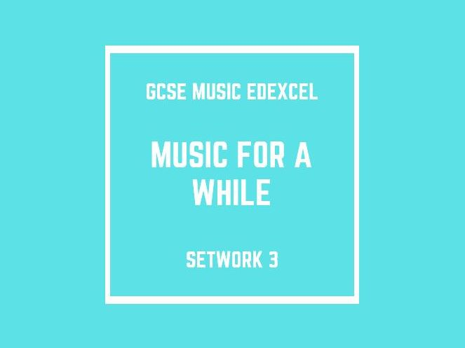 GCSE Music Edexcel Setwork 3: Music for a While