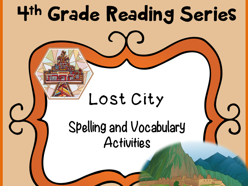 Reading Street Spelling and Vocabulary Activities: Lost City