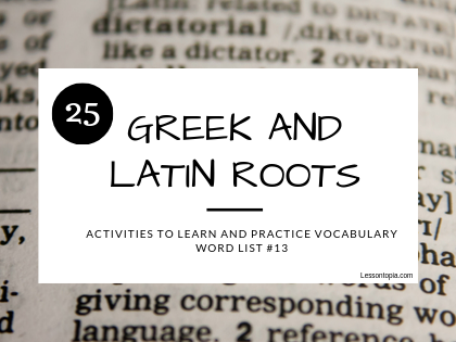 Vocabulary Activities for Greek and Latin Roots-List #13