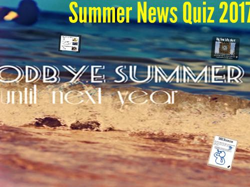 Summer News Quiz 2017