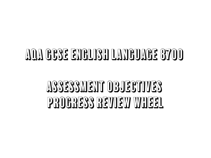 AQA GCSE English Language 8700 Assessment Objectives Progress Review Wheel