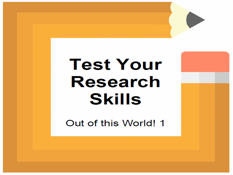 Test Your Research Skills Out of this World! 1