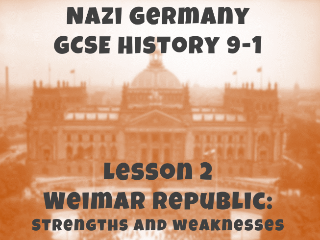 Nazi Germany - GCSE History 9-1 - Weimar Republic: strengths and weaknesses