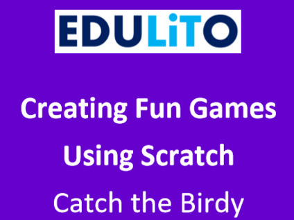 Creating Fun Games using Scratch -Catch the Birdy