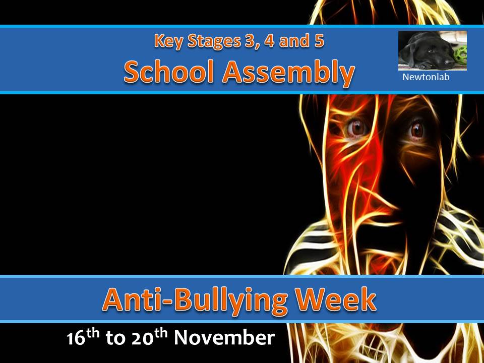 Anti-Bullying Week Assembly- 16th to 20th November 2020-Key Stages 3, 4 and 5