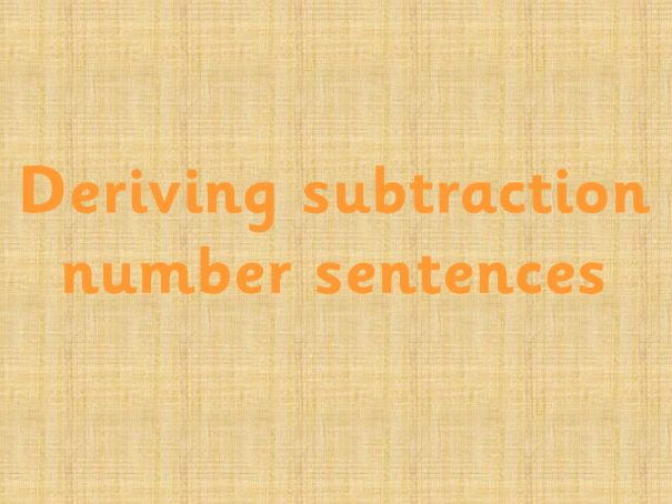 Deriving subtraction number sentences