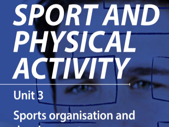 Cambridge Technical Level 3 Sport Unit 3 Sports Organisation and Development ENTIRE UNIT