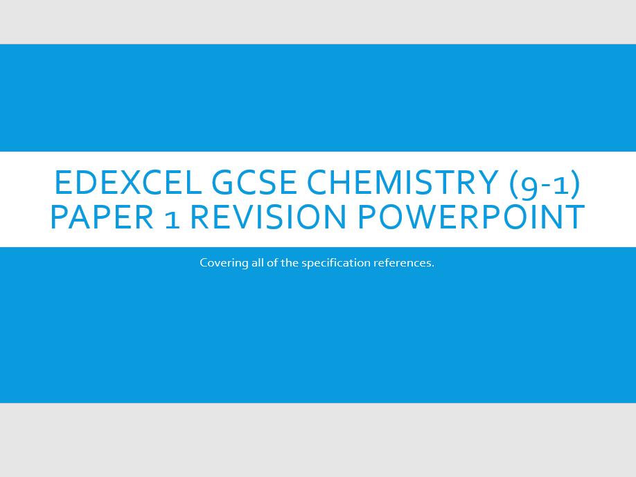 Edexcel GCSE Chemistry (9-1) Paper 1 Revision PowerPoint