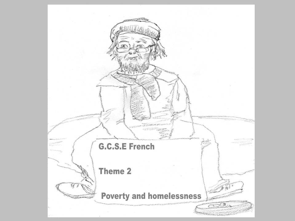G.C.S.E. French - Theme 2 - Poverty and Homelessness