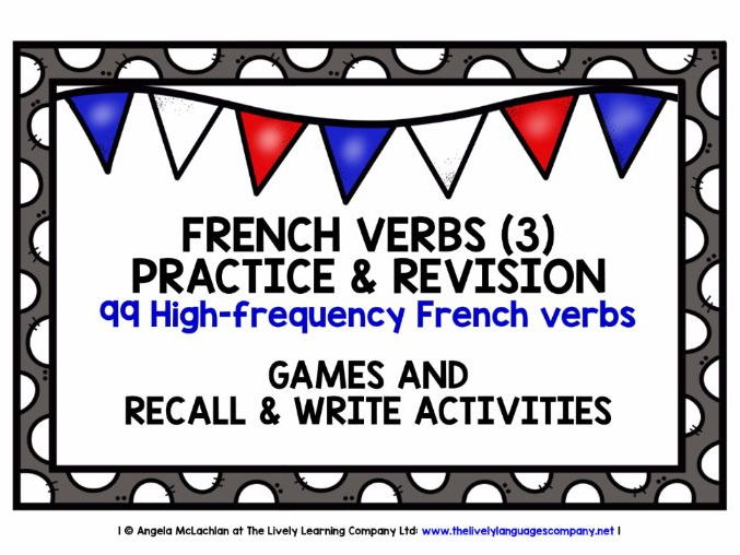 FRENCH VERBS (3) - GAMES & ACTIVITIES - 99 VERBS