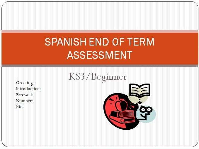 Spanish End of Term Exam - Beginner (Numbers, Greetings, Introductions, Farewells)