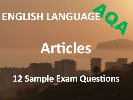 Transactional Writing – Feature Articles – Exam Revision and Practice – 12 Sample AQA Questions