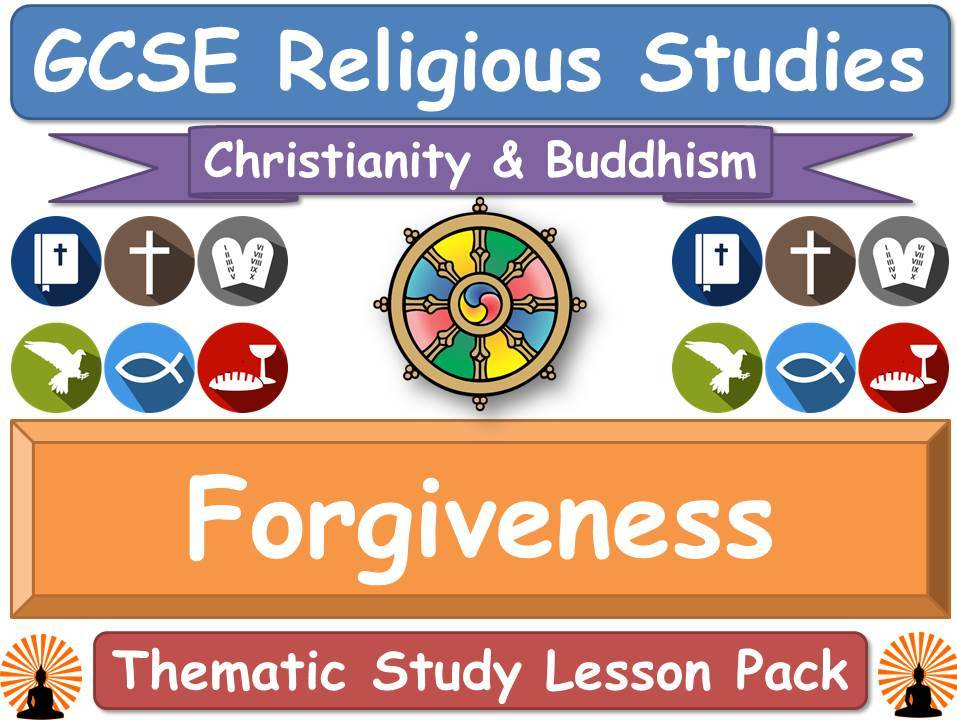 Forgiveness - Buddhism & Christianity (GCSE Lesson Pack) [Religious Studies]