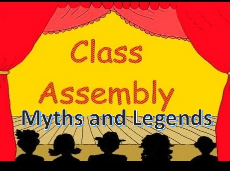 Class Assembly: Myths and Legends