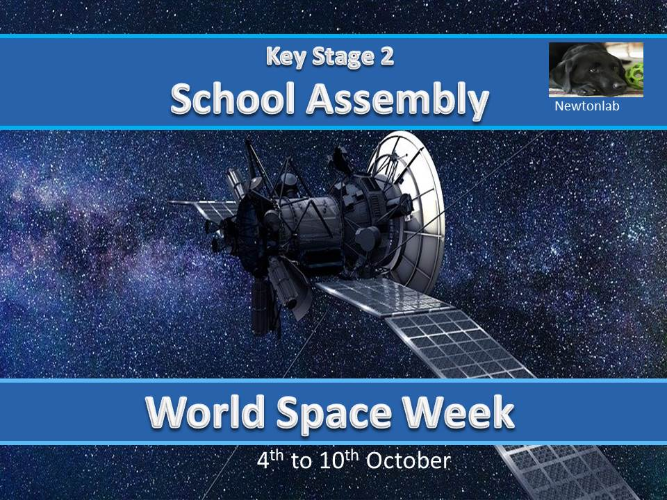 World Space Week Assembly - 4th to 10th October 2020 - Key Stage 2