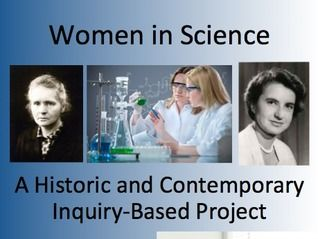 Women in Science Inquiry Based Project