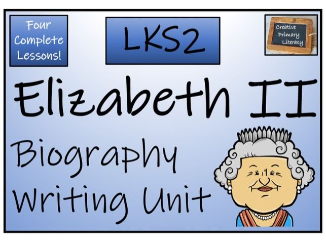 LKS2 Literacy - Queen Elizabeth II Biography Writing Unit
