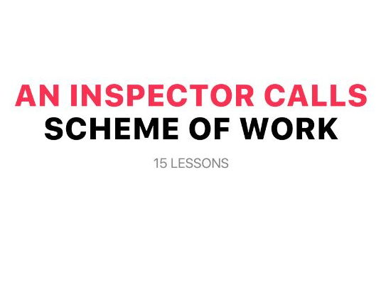 An Inspector Calls Scheme of Work (SOW)