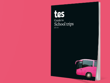 Tes Guide to School Trips