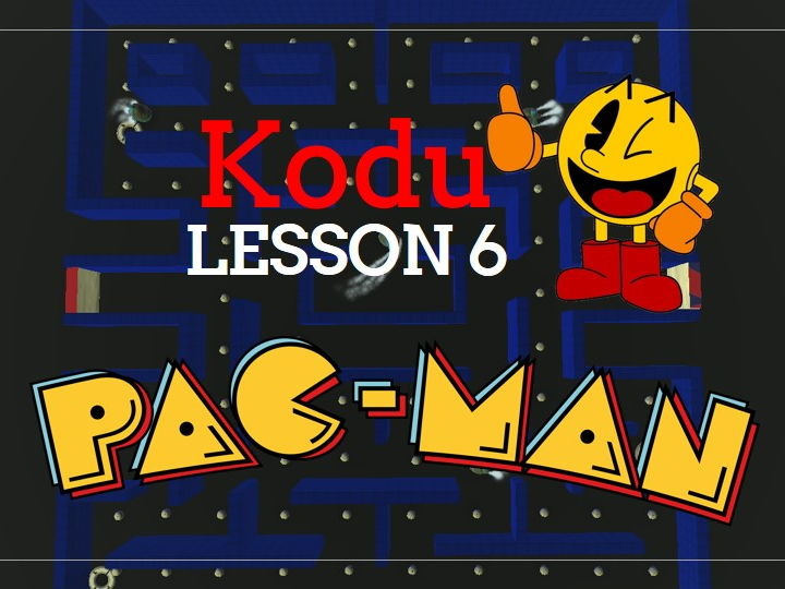 Kodu - Pac Man - Lesson 6