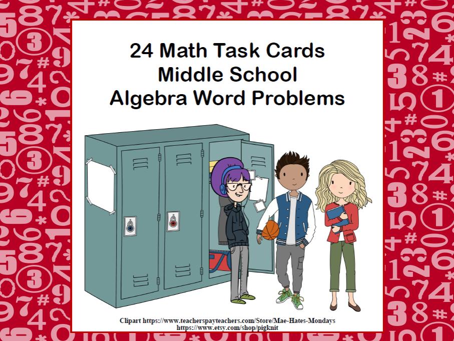 Algebra Word Problems-24 Task Cards-Grades 6-8