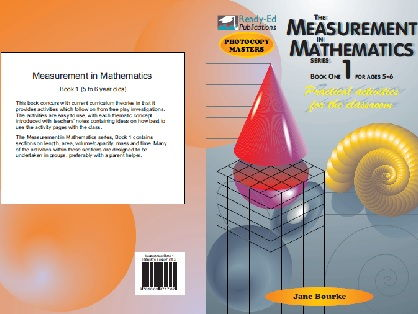 The Measurement in Mathematics 1 - Practical Measuring Activities for the Classroom - For ages 5-6