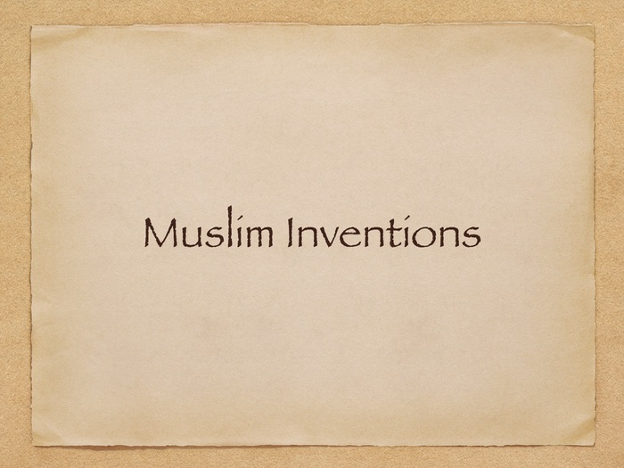 A short history of Muslim inventions