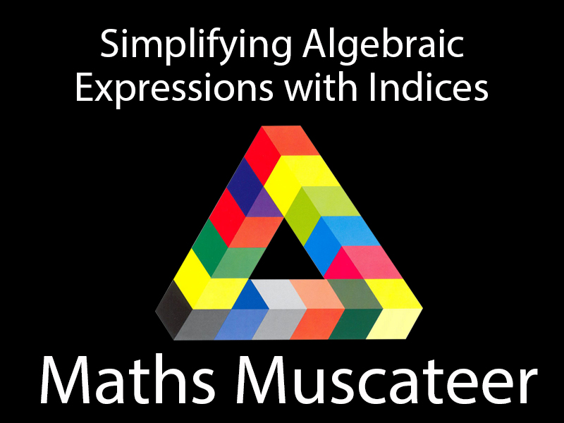 Simplifying Algebraic Expressions with Indices