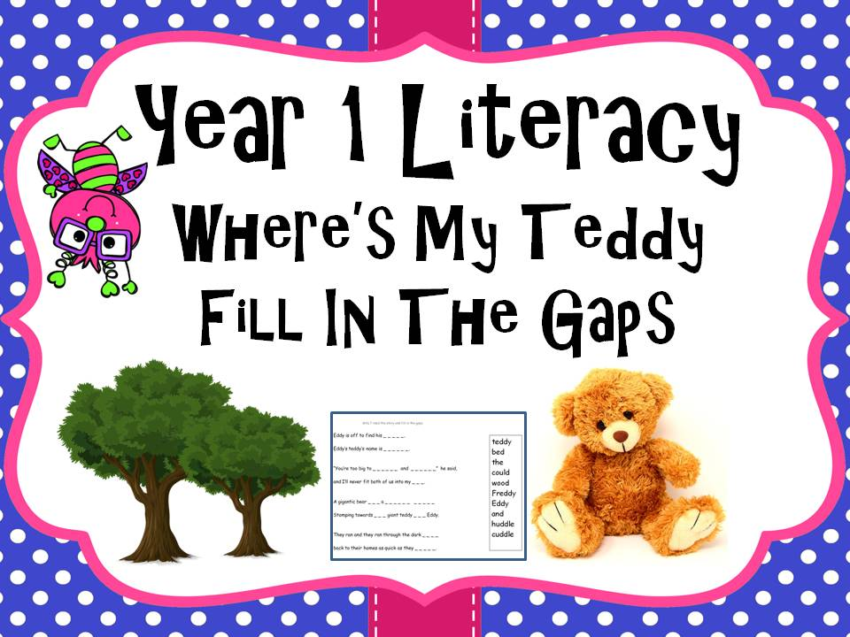 Year 1 Literacy - 'Where's my teddy' Fill in the gaps