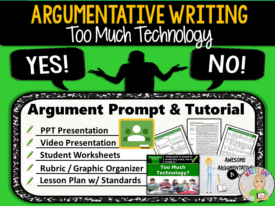 Argumentative Writing Lesson / Prompt – Digital Resource – Too Much Technology – High School