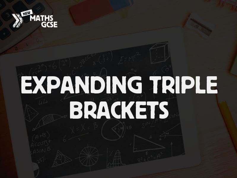Expanding Triple Brackets -Complete Lesson