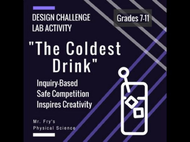 """""""The Coldest Drink""""- Inquiry-Based Lab & Design Challenge (Thermal energy)"""