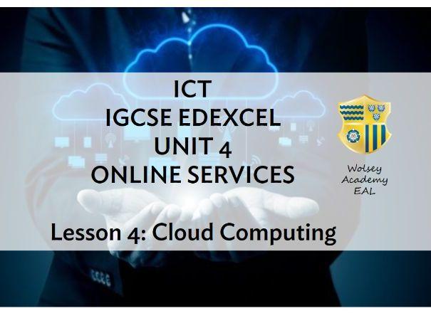 4 . ICT > IGCSE > Edexcel > Unit 4 > ONLINE SERVICES > Cloud Computing