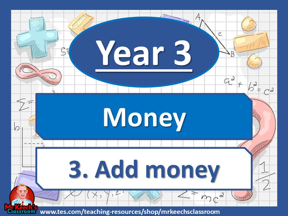 Year 3 – Money – Add money - White Rose Maths