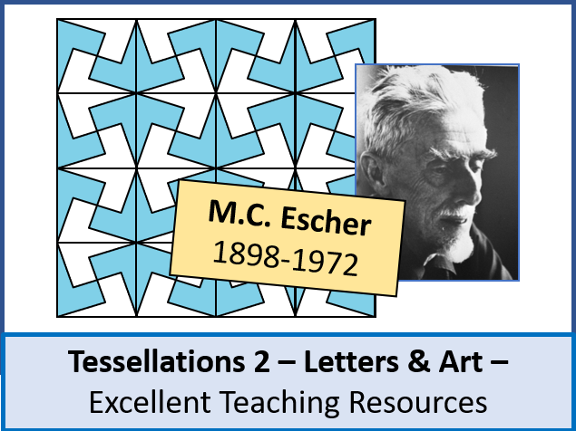 Geometry: Tessellations 2 - Letters & Art / Design (M.C. Escher) + resources