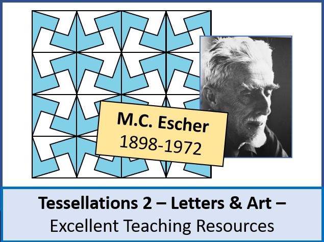 Geometry: Tessellations 2 - Letters & Art / Design (M.C. Escher) + resources