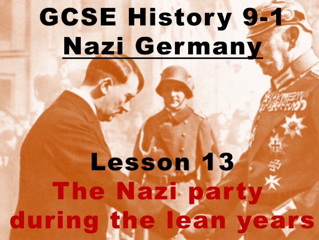 Nazi Germany - GCSE History 9-1 - The Nazi party during the lean years