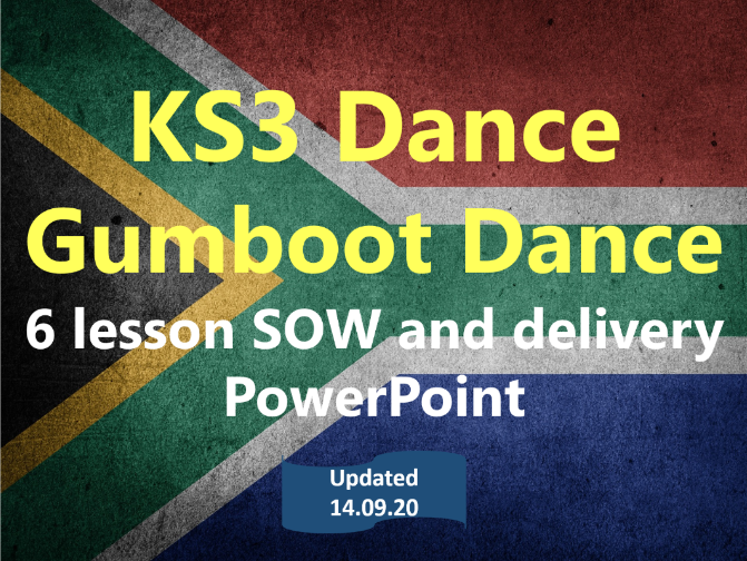 KS3 Dance - Year 8 - Gumboot Dance  6 lesson SOL and delivery PowerPoint