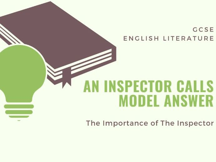 Model Answer: The Importance of the Inspector in 'An Inspector Calls'