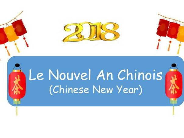 UPDATED - Le Nouvel An Chinois 2018 - Chinese New Year 2018 - A French resource for KS2/KS3 & KS4