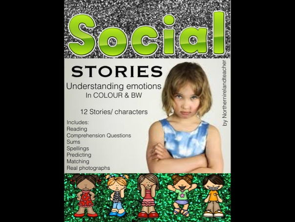 Social Stories - X12; Understanding Emotions: Posters, activities & real photographs.